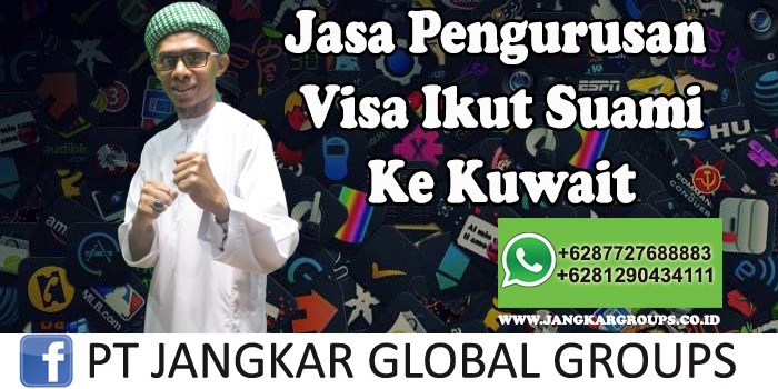Jasa Pengurusan Visa Ikut Suami Ke Kuwait