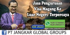 Jasa Pengurusan Visa Magang Ke Luar Negeri Terpercaya