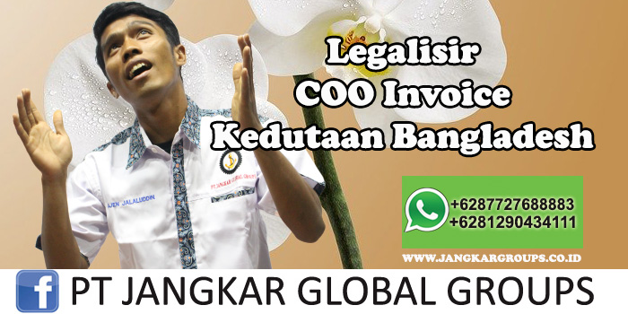 Kedutaan Bangladesh Urus COO Invoice