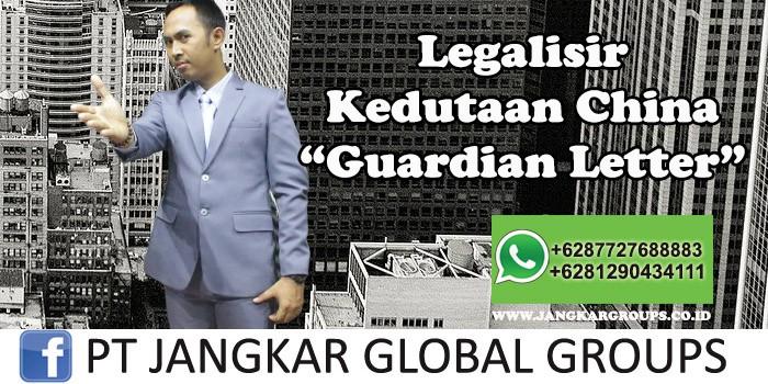 Legalisir Kedutaan China Guardian Letter