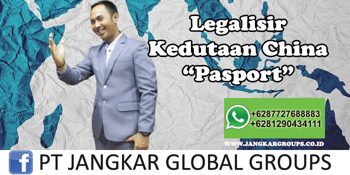 Legalisir Kedutaan China Pasport