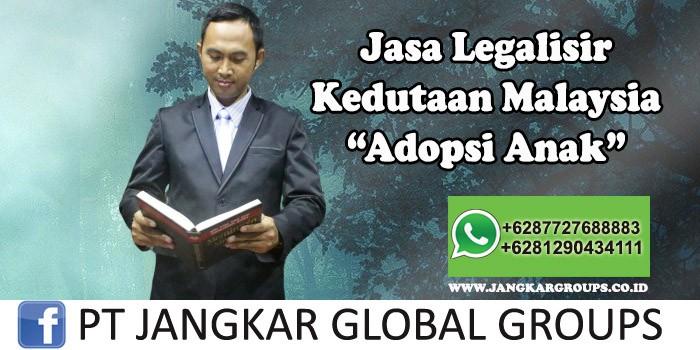 Legalisir Kedutaan Malaysia Adopsi Anak