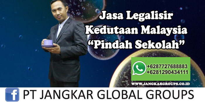 Legalisir Kedutaan Malaysia Pindah Sekolah