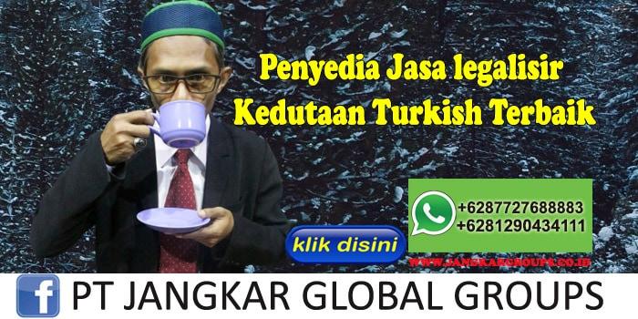 Penyedia Jasa legalisir Kedutaan Turkish Terbaik