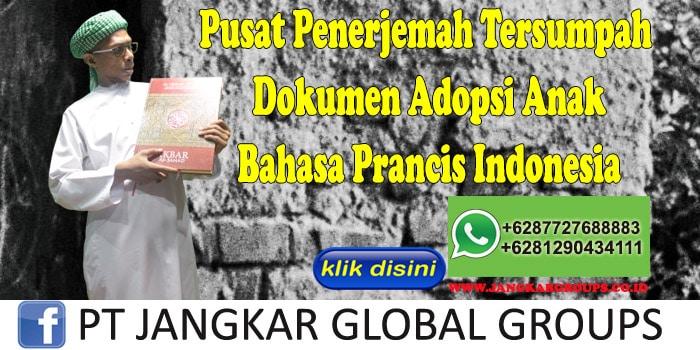 Pusat Penerjemah Tersumpah Dokumen Adopsi Anak Bahasa Prancis Indonesia