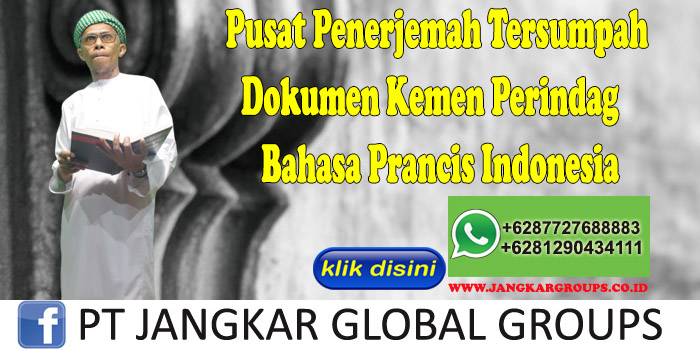 Pusat Penerjemah Tersumpah Dokumen Kemen Perindag Bahasa Prancis Indonesia