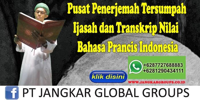Pusat Penerjemah Tersumpah Ijasah dan Transkrip Nilai Bahasa Prancis Indonesia