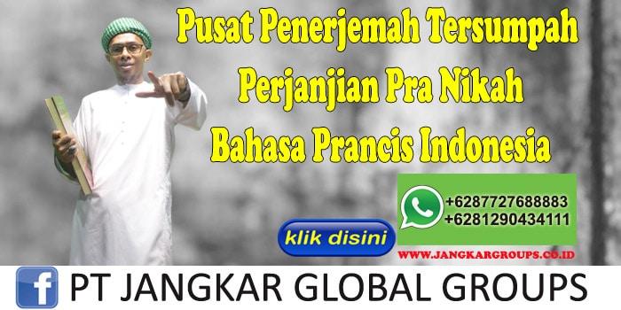 Pusat Penerjemah Tersumpah Perjanjian Pra Nikah Bahasa Prancis Indonesia