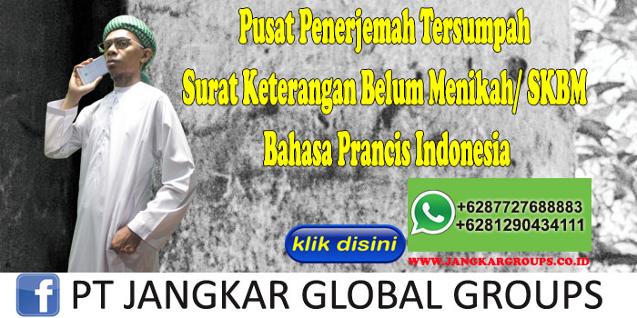 Pusat Penerjemah Tersumpah Surat Keterangan Belum Menikah SKBM Bahasa Prancis Indonesia