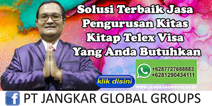 Solusi Terbaik Jasa Pengurusan Kitas Kitap Telex Visa Yang Anda Butuhkan