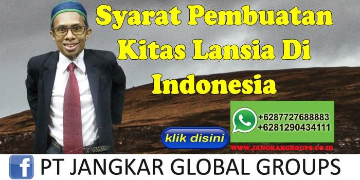 Syarat pembuatan kitas lansia di indonesia