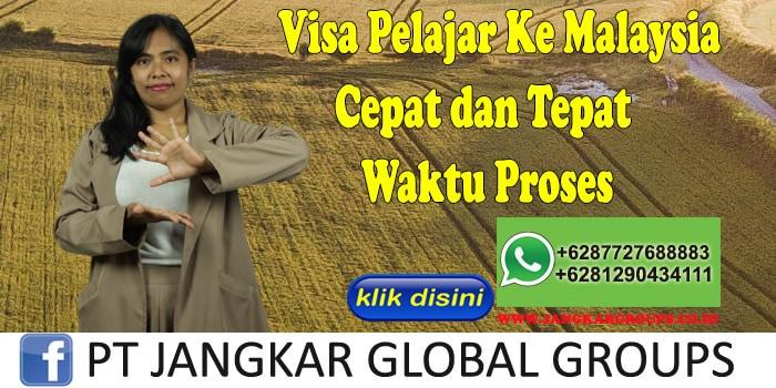Visa Pelajar Ke Malaysia Cepat dan Tepat Waktu Proses