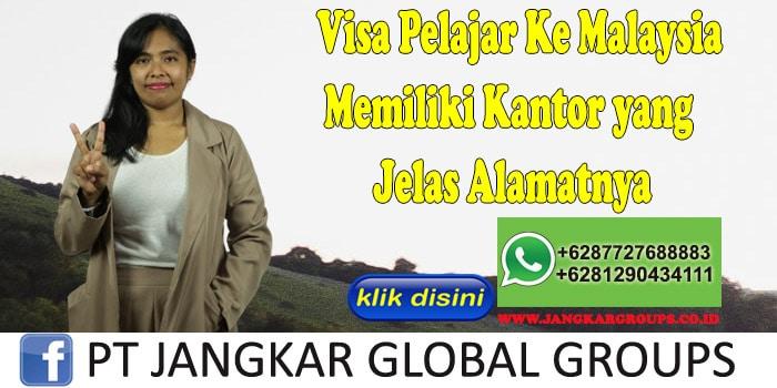 Visa Pelajar Ke Malaysia Memiliki Kantor yang Jelas Alamatnya