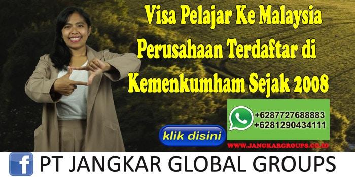 Visa Pelajar Ke Malaysia Perusahaan Terdaftar di Kemenkumham Sejak 2008