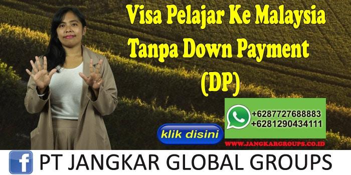 Visa Pelajar Ke Malaysia Tanpa Down Payment (DP)