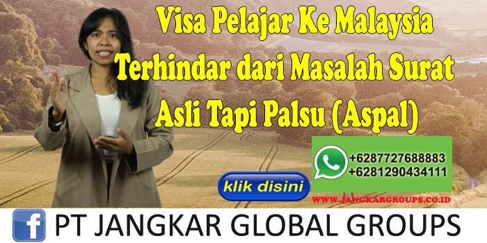 Visa Pelajar Ke Malaysia Terhindar dari Masalah Surat Asli Tapi Palsu (Aspal)