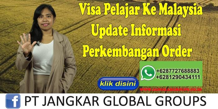 Visa Pelajar Ke Malaysia Update Informasi Perkembangan Order