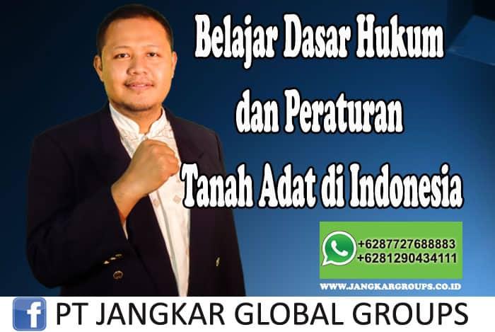 Belajar Dasar Hukum dan Peraturan Tanah Adat di Indonesia Mohan Se