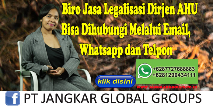 Biro Jasa Legalisasi Dirjen Ahu Bisa Dihubungi Melalui Email, Whatsapp dan Telpon
