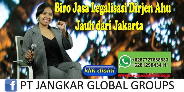 Biro Jasa Legalisasi Dirjen Ahu Jauh dari Jakarta