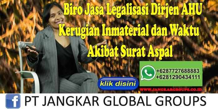 Biro Jasa Legalisasi Dirjen Ahu Kerugian Inmaterial dan Waktu Akibat Surat Aspal