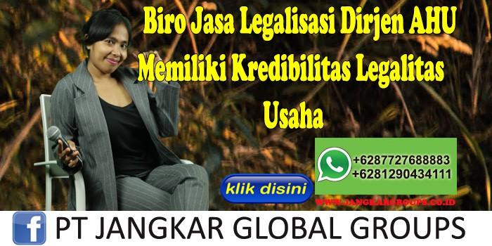 Biro Jasa Legalisasi Dirjen Ahu Memiliki Kredibilitas Legalitas Usaha