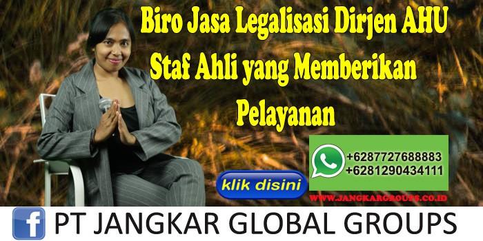 Biro Jasa Legalisasi Dirjen Ahu Staf Ahli yang Memberikan Pelayanan