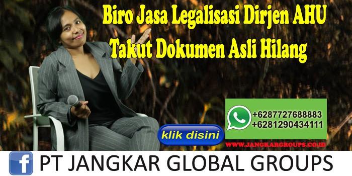 Biro Jasa Legalisasi Dirjen Ahu Takut Dokumen Asli Hilang