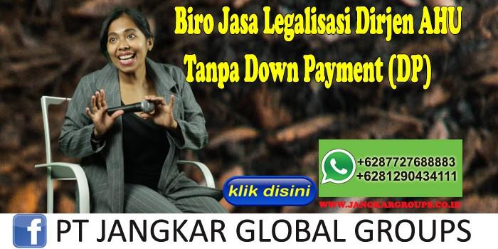 Biro Jasa Legalisasi Dirjen Ahu Tanpa Down Payment (DP)