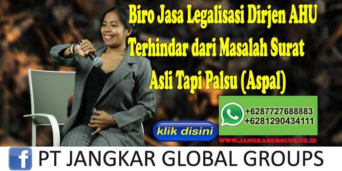 Biro Jasa Legalisasi Dirjen Ahu Terhindar dari Masalah Surat Asli Tapi Palsu (Aspal)