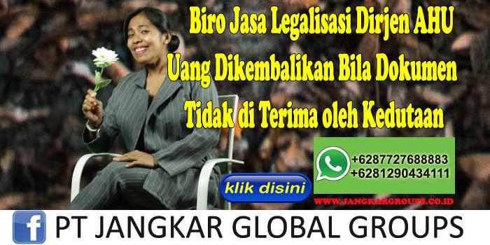 Biro Jasa Legalisasi Dirjen Ahu Uang Dikembalikan Bila Dokumen Tidak di Terima oleh Kedutaan