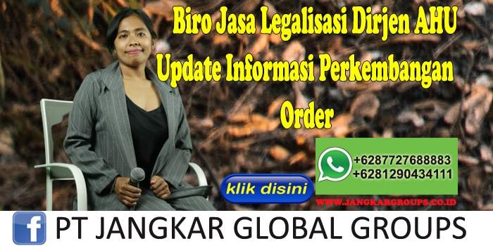 Biro Jasa Legalisasi Dirjen Ahu Update Informasi Perkembangan Order