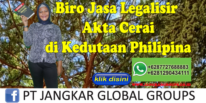 Biro Jasa Legalisir Akta cerai di Kedutaan Philipina