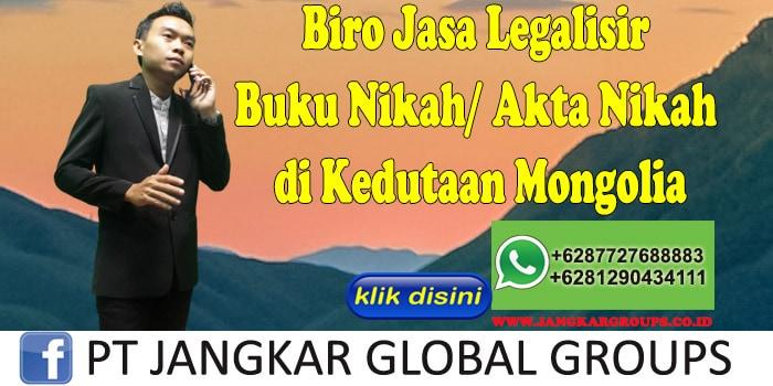 Biro Jasa Legalisir Buku Nikah Akta Nikah di Kedutaan Mongolia