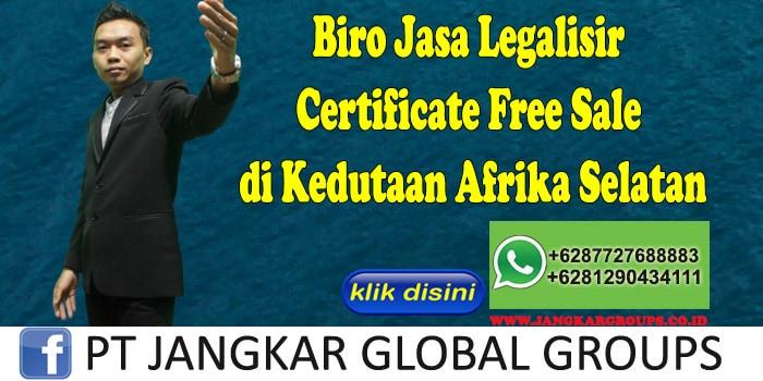 Biro Jasa Legalisir Certificate Free Sale di Kedutaan Afrika Selatan