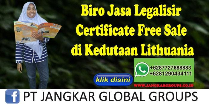 Biro Jasa Legalisir Certificate Free Sale di Kedutaan Lithuania