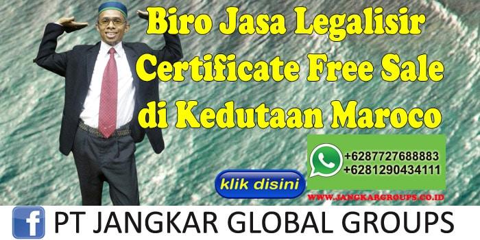 Biro Jasa Legalisir Certificate Free Sale di Kedutaan Maroco
