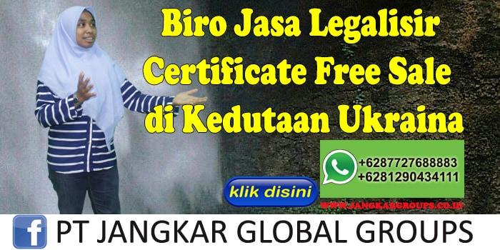 Biro Jasa Legalisir Certificate Free Sale di Kedutaan Ukraina