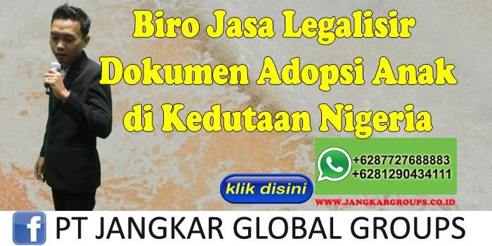 Biro Jasa Legalisir Dokumen Adopsi Anak di Kedutaan Nigeria