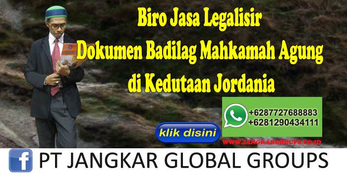 Biro Jasa Legalisir Dokumen Badilag Mahkamah Agung di Kedutaan Jordania
