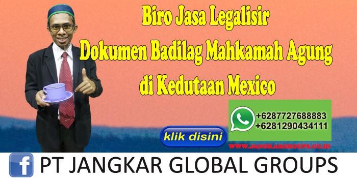 Biro Jasa Legalisir Dokumen Badilag Mahkamah Agung di Kedutaan Mexico