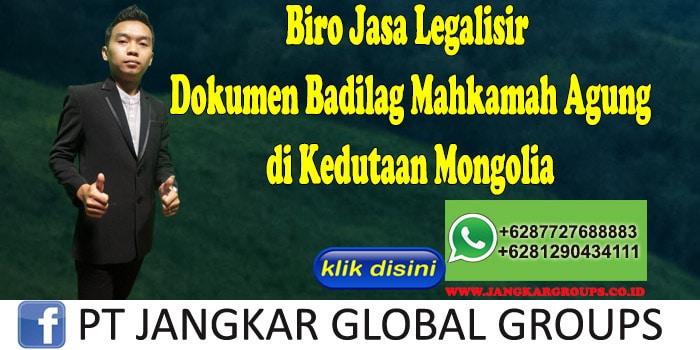Biro Jasa Legalisir Dokumen Badilag Mahkamah Agung di Kedutaan Mongolia