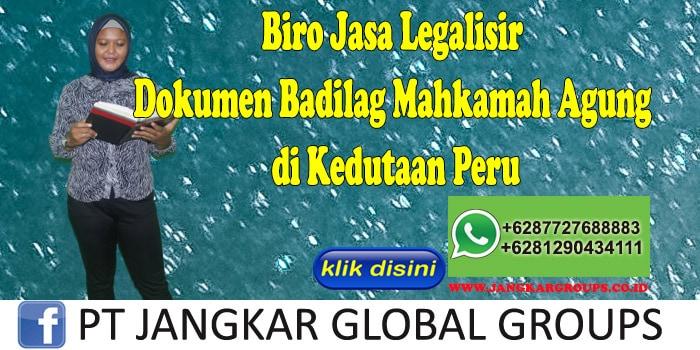 Biro Jasa Legalisir Dokumen Badilag Mahkamah Agung di Kedutaan Peru