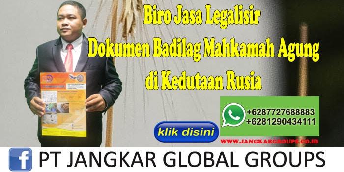 Biro Jasa Legalisir Dokumen Badilag Mahkamah Agung di Kedutaan Rusia