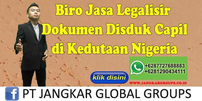 Biro Jasa Legalisir Dokumen Disduk Capil di Kedutaan Nigeria