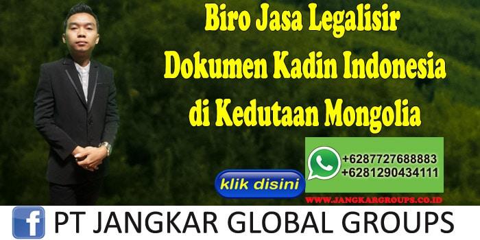 Biro Jasa Legalisir Dokumen Kadin Indonesia di Kedutaan Mongolia