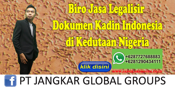 Biro Jasa Legalisir Dokumen Kadin Indonesia di Kedutaan Nigeria