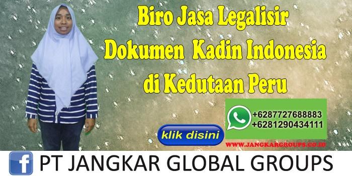 Biro Jasa Legalisir Dokumen Kadin Indonesia di Kedutaan Peru