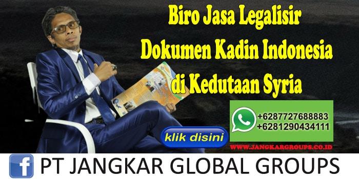 Biro Jasa Legalisir Dokumen Kadin Indonesia di Kedutaan Syria