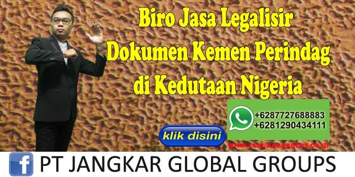 Biro Jasa Legalisir Dokumen Kemen Perindag di Kedutaan Nigeria